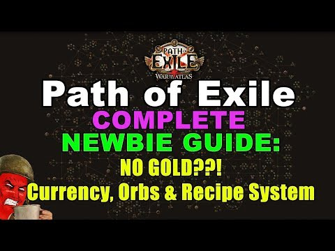 Path of Exile COMPLETE NEWBIE Guide: NO GOLD?!? Currency, Orbs & Recipe System