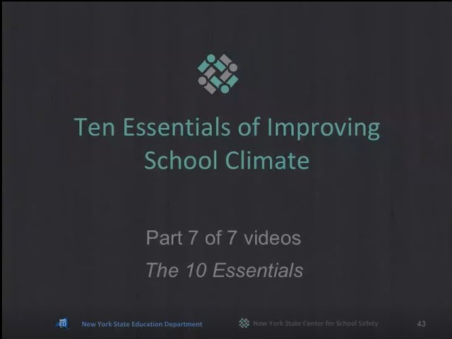 """The 10 Essentials for Improving School Climate""  Part 7 of 7"