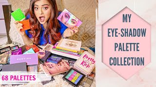 MY EYESHADOW PALETTE COLLECTION | 68 PALETTES