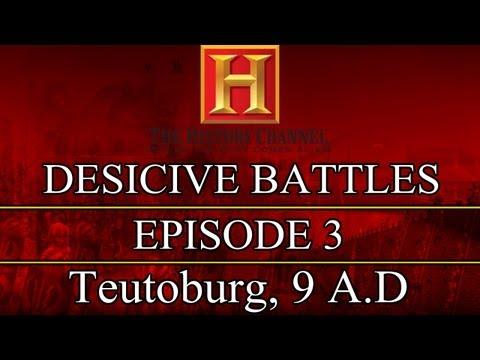 Decisive Battles  Episode 3  Teutoburg Forest, 9 A.D.