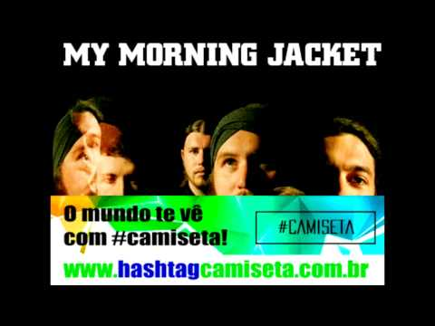 My Morning Jacket - Best Of