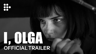 I, OLGA | Official UK Trailer | In Cinemas & on MUBI Nov. 18th