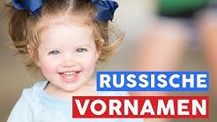 Die schönsten russischen Vornamen 🇷🇺