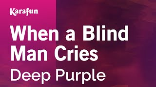 Karaoke When A Blind Man Cries - Deep Purple *