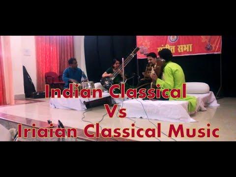 Indian Classical Music v/s Irani Classical Music Music Fight concert (tensen samhero 2017)