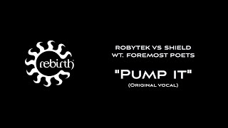 Pump it (Original Vocal) - Robytek v Shield Feat. Foremost Poets