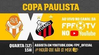 Atibaia 2 x 2 Ituano - Copa Paulista 2018