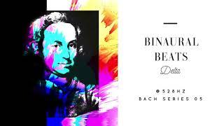 528 Hz / Delta 1hz Binaural Beats / Bach / Classical Music / Pure Tone Inside