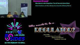CG - Who Wants to Be A Regulator: The IoT Security Game Show - Allan Friedman, Jen Ellis, Wendy Knox