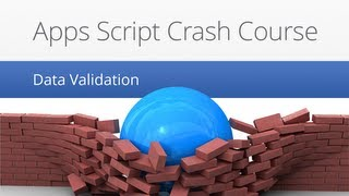 Data Validation - Apps Script Crash Course