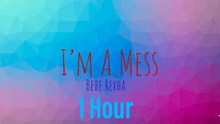 Bebe Rexha—I'm A Mess(1 Hour)