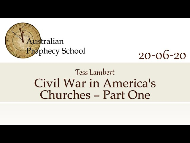 Civil War in America's Churches - Part One; Tess Lambert - 20.06.2020