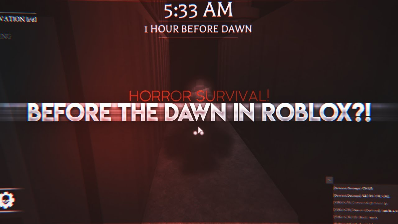The Horror Roblox Before The Dawn Gameplay Before The Dawn In Roblox Multiplayer Horror Survival Youtube