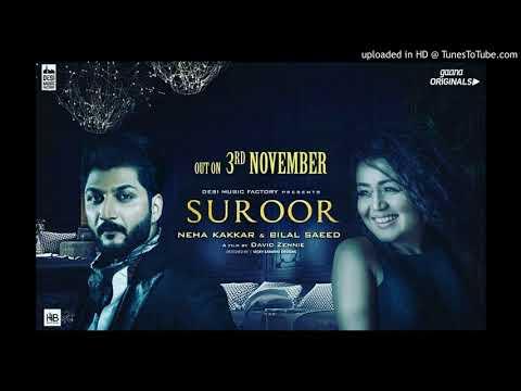 Suroor (FULL SONG) Bilal Saeed & Neha Kakkar | Jadoda tere naina vich takeya | Film by David Zennie
