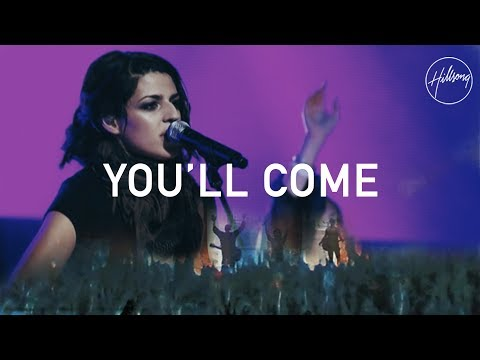 You'll Come - Hillsong Worship