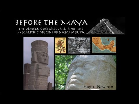 BEFORE THE MAYA: Olmecs, Quetzalcoatl and Megalithic Origins - Hugh Newman - FEATURE