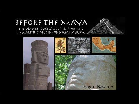 BEFORE THE MAYA Olmecs, Quetzalcoatl and Megalithic Origins - Hugh Newman - FEATURE