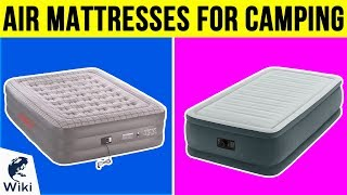 10 Best Air Mattresses For Camping 2019