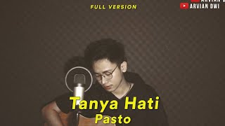 TANYA HATI [FULL COVER ARVIAN DWI] - PASTO