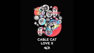 Cable Cat Love X Original Mix