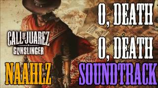Call of Juarez : Gunslinger - O, Death O, Death Soundtrack