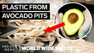 How Avocado Waste Is Turned Into Plastic | World Wide Waste