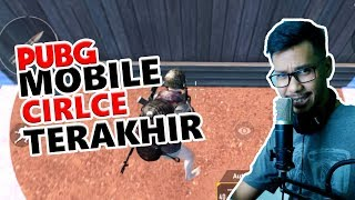 CIRCLE TERAKHIR? - PUBG MOBILE INDONESIA