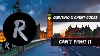 Quintino x Cheat Codes - Can't Fight It  OUT NOW