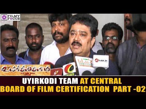 Uyirkodi Team at Central Board of Film Certification   Regional Office ||  Part 02