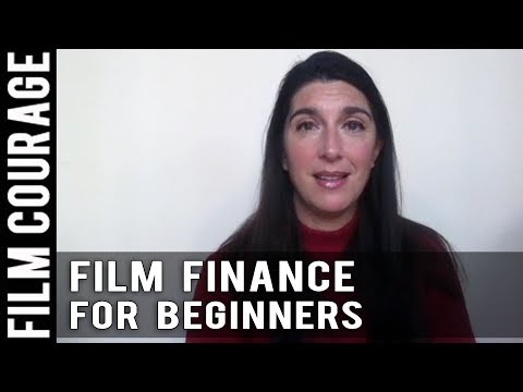 A Beginners Guide To Film Finance by Emily Corcoran