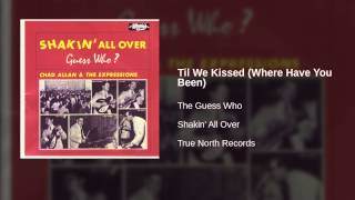 The Guess Who - Til We Kissed (Where Have You Been)