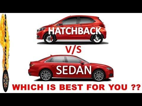 HATCHBACK VS SEDAN WHICH IS BEST FOR YOU ? HATCHBACK VS SEDAN CARS - YouTube