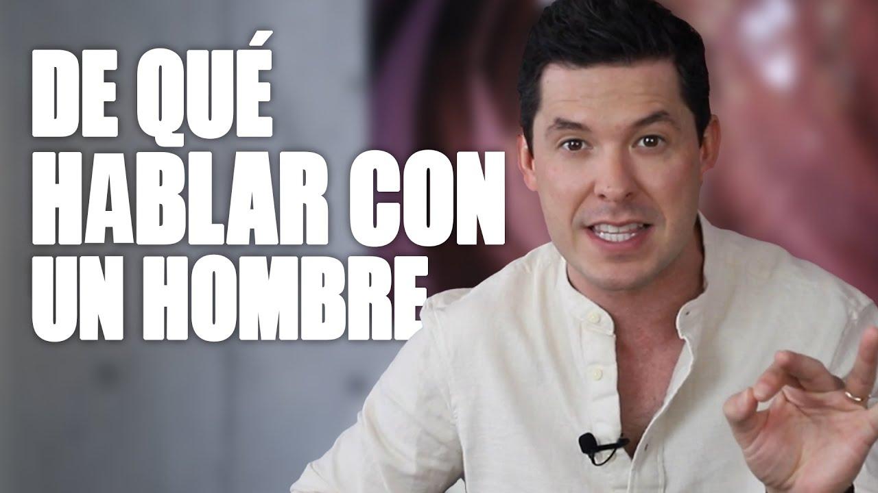 4 TEMAS DE CONVERSACIÓN CON LOS HOMBRES | JORGE LOZANO H.
