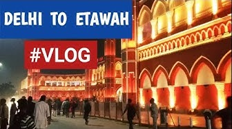 Delhi to Etawah  By train - Vlog