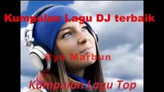 Kumpulan Lagu DJ terBaik 2 2017