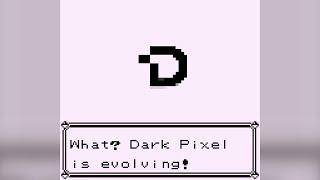 Dark Pixel Has Evolved!