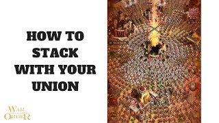 War Tips: How to Stack Attack with Your Union - War and Order