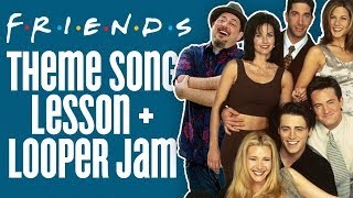 Friends Theme Song Looper Jam & Looper Lesson