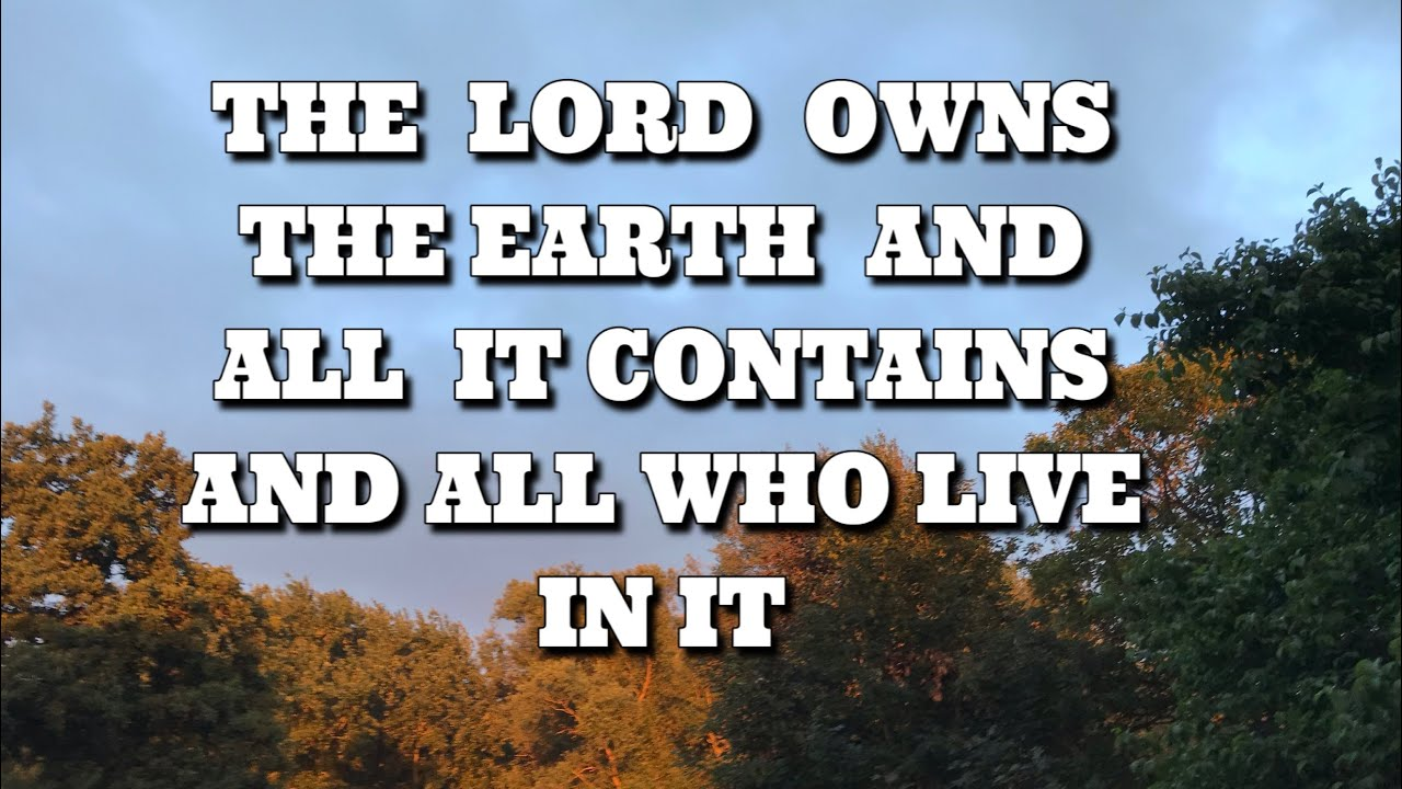 THE LORD OWNS THE EARTH AND ALL IT CONTAINS AND ALL WHO LIVE IN IT/PSALM/FILIPINA BISAYA NETHERLAND