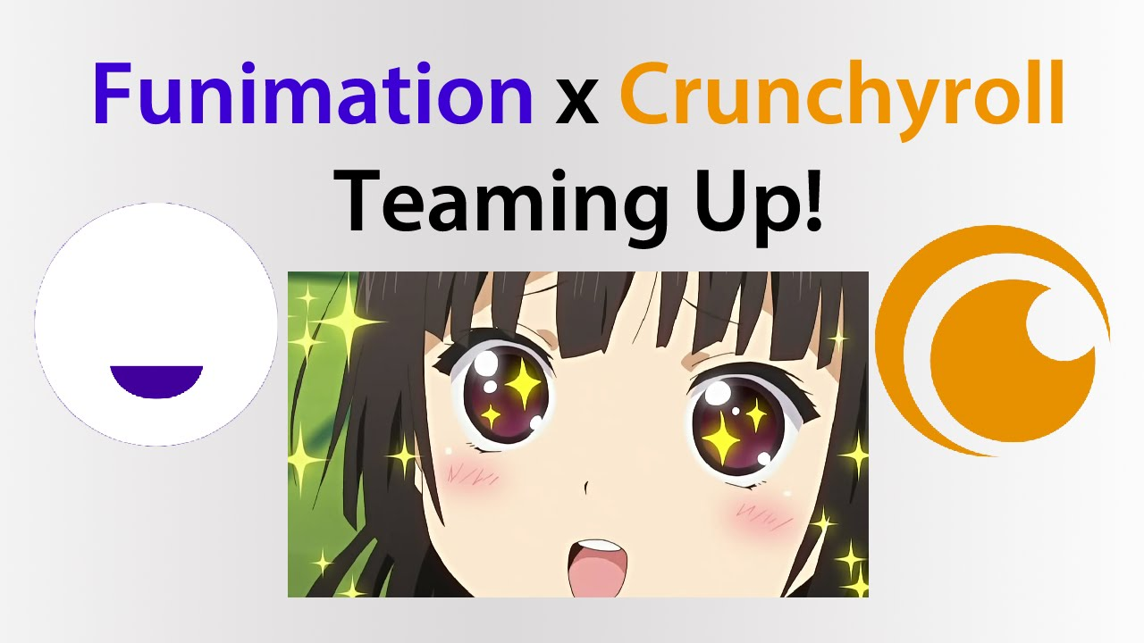 Funimation And Crunchyroll Are Teaming Up What Does It
