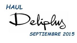 Haul Deliplus - Mercadona Septiembre 2015