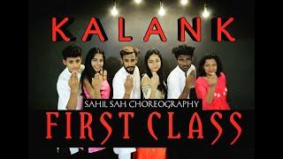 First Class | kalank | Dance Video | Sahil Sah Choreography | Varun Dhawan l Best Dance Of 2019