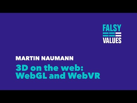 3D on the web  WebGL and WebVR – Martin Naumann / Falsy Valu