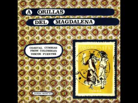 A Orillas del Magdalena.   Cumbias from Discos Fuentes