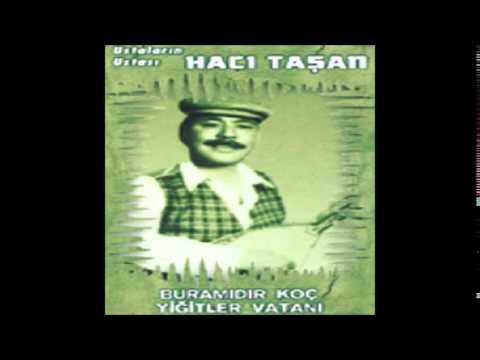 Hacı Taşan - Buramıdır Koç Yiğitler Vatanı (Deka Müzik)