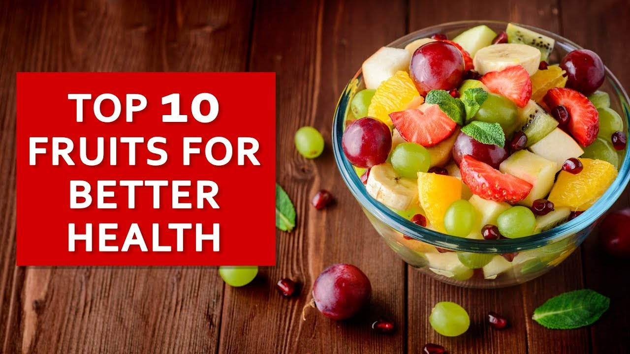 Top 10 Fruits For Better Health – Fitness Top 10