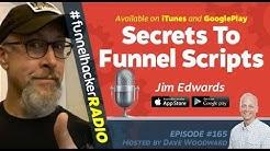 Jim Edwards, Secrets To Funnel Scripts