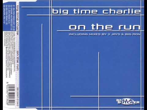 BIG TIME CHARLIE - On the run (BIG RON remix)