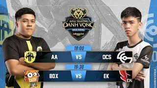 AA vs OCS | BOX vs EK - Ngày 2 tuần 6 - Đấu Trường Danh Vọng Mùa Đông 2018