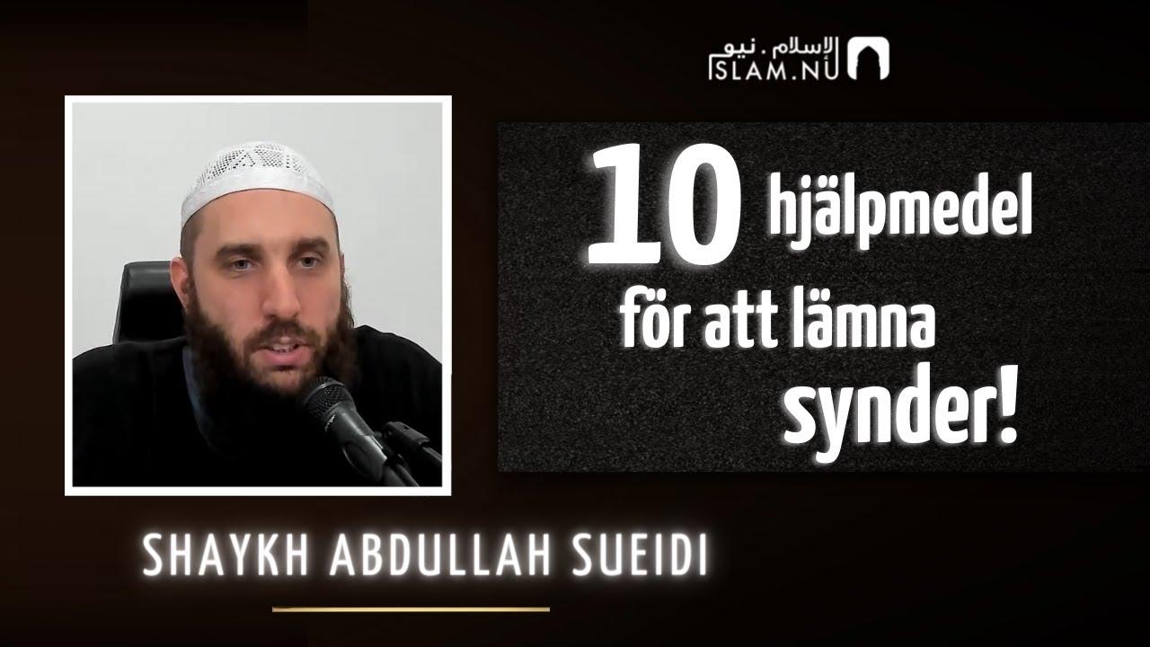 10 hjälpmedel för att lämna synder   Shaykh Abdullah Sueidi
